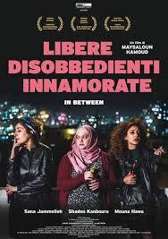 Libere, disobbedienti e innamorate poster